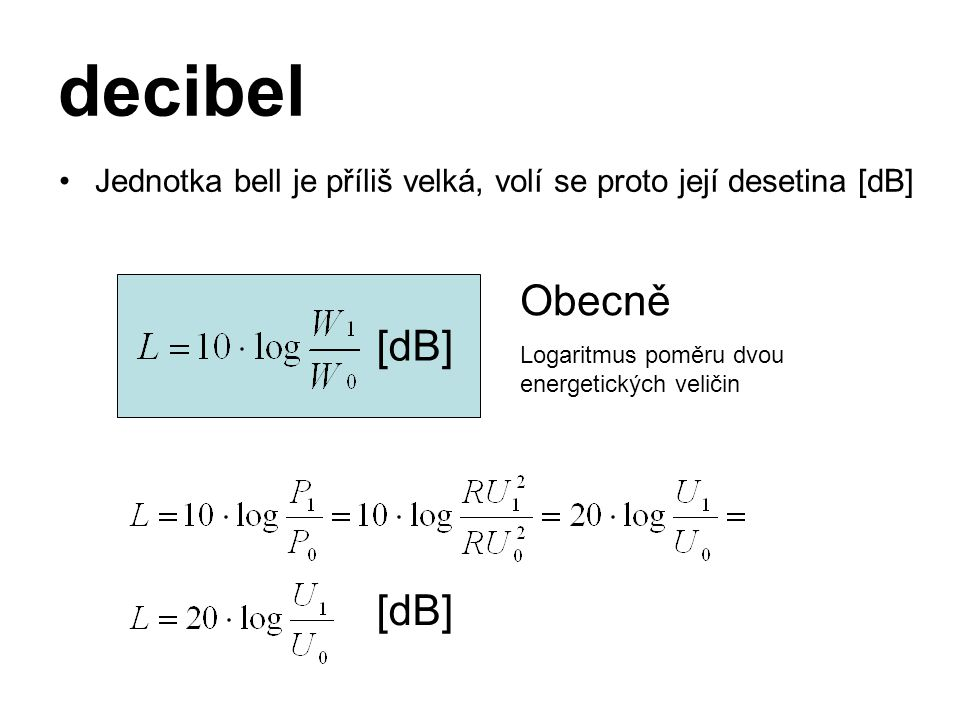decibel Obecně [dB] [dB]